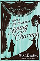 Those Endearing Young Charms (Regency Flame)