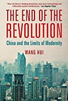 End of the Revolution: China and the Limits of Modernity