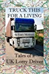 Truck This For A Living by Gary Mottram