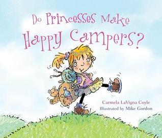 Do Princesses Make Happy Campers?