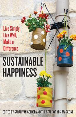 Sustainable Happiness by Sarah van Gelder