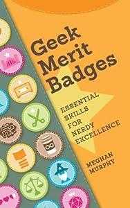 Geek Merit Badges: Essential Skills for Nerdy Excellence