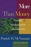 More Than Money: Portraits of Transformative Stewardship
