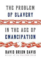 Problem of Slavery in the Age of Emancipation