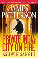 Private India: City on Fire (Private, #8)