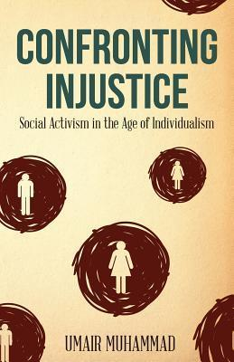 Confronting Injustice Social Activism in the Age of Individualism