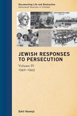 Jewish Responses to Persecution: 1942-1943, Volume 4
