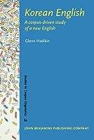 Korean English: A Corpus-Driven Study of a New English