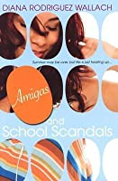 Amigas and School Scandals