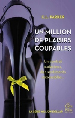 Un million de plaisirs coupables Un contrat audacieux, des sentiments impossibles