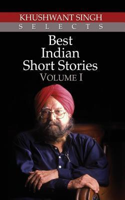 Best Indian Short Stories - Volume-1 by Khushwant Singh