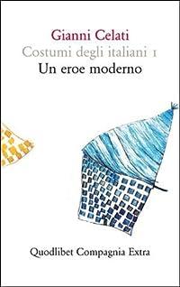 Costumi degli italiani 1: Un eroe moderno