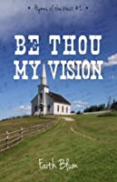 Be Thou My Vision (Hymns of the West #2)