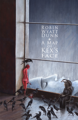 A Map of Kex's Face by Robin Wyatt Dunn