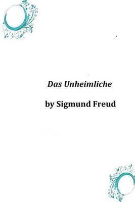 Das Unheimliche By Sigmund Freud