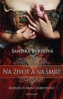 Na život a na smrt: Román o Anně Boleynové