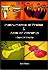 Instruments of Praise & Acts of Worship