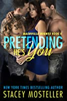 Pretending He's You (Nashville Nights, #3)