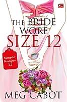 The Bride Wore Size 12 - Mempelai Berukuran 12
