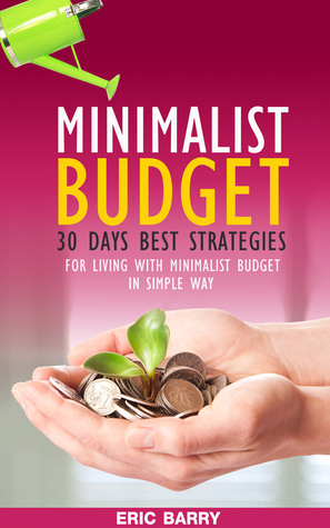 30 Days Best Strategies for Living with Minimalist Budget in Simple Ways (Declutter and Organize, Minimalist Living, Minimalist Lifestyle, Minimalism)