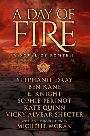 A Day of Fire: A Novel of Pompeii by Stephanie Dray