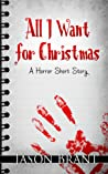 All I Want for Christmas: A Horror Short Story