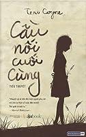 THE LAST BRIDGE by Teri Coyne ~ 1st/1st ~ 2009 Hardcover ~ Debut Novel ~ **NEW**