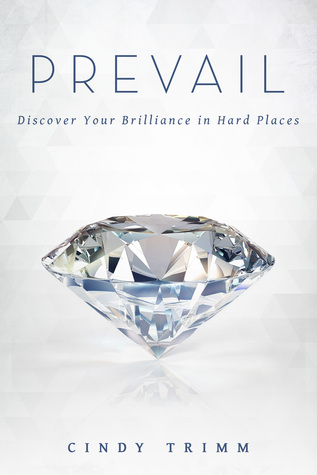 Prevail: Discover Your Strength in Hard Places by Cindy Trimm