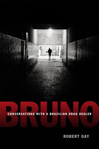 Bruno  Conversations with a Brazilian Drug Dealer