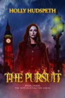 The Pursuit (Skyy Huntington, #3)