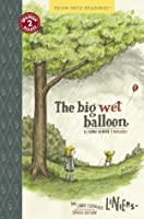 The Big Wet Balloon/ El globo grande y mojado