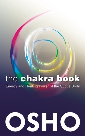 The Chakra Book - Energy And Healing Power Of The Subtle Body