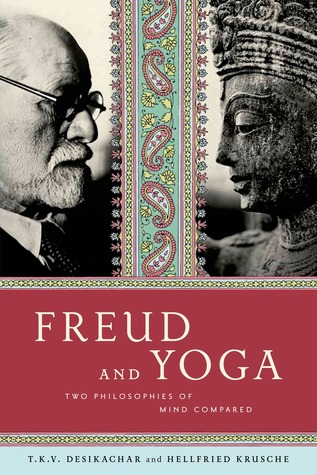 Freud and Yoga: Two Philosophies of Mind Compared