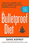 The Bulletproof Diet: Lose up to a Pound a Day, Reclaim Energy and Focus, Upgrade Your Life audiobook review