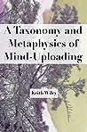 A Taxonomy and Metaphysics of Mind-Uploading