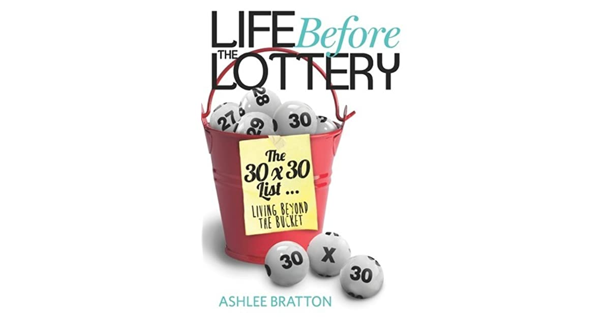 Life Before The Lottery The 30x30 List Living Beyond The Bucket By Ashlee Bratton