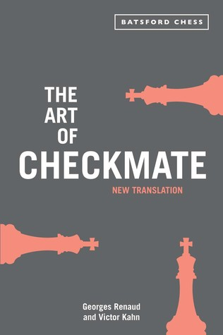Art of Checkmate by George Renaud and Victor Kahn 23130410