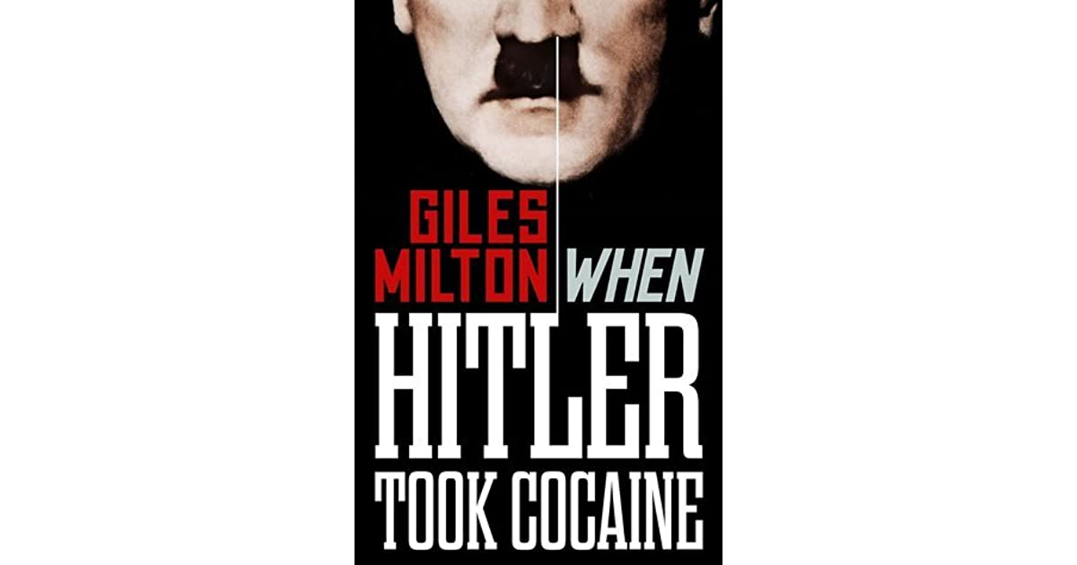 When Hitler Took Cocaine Fascinating Footnotes From History By