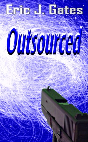 Outsourced by Eric J. Gates