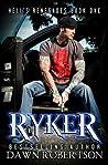 Ryker (Hell's Renegades, #1)