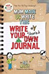 Mom Made Us Write This Write Your Own Shared Journal (A Max and Maggie Activity Book #2)