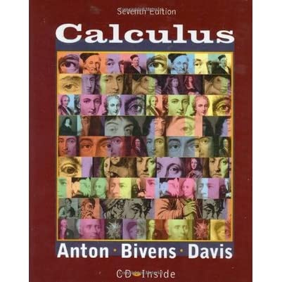 calculus with cd by howard anton rh goodreads com howard anton calculus 7th edition solution manual free download calculus 7th edition anton solutions manual pdf