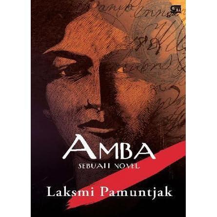 Amba Sebuah Novel By Laksmi Pamuntjak