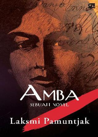 Amba: Sebuah Novel by Laksmi Pamuntjak
