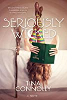 Seriously Wicked (Seriously Wicked, #1)