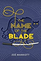 The Name of the Blade (The Name of the Blade, #1)