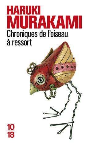 Chroniques de l'oiseau à ressort by Haruki Murakami