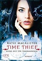 Time Thief - Keine Zeit für Traummänner (Time Thief, #1)