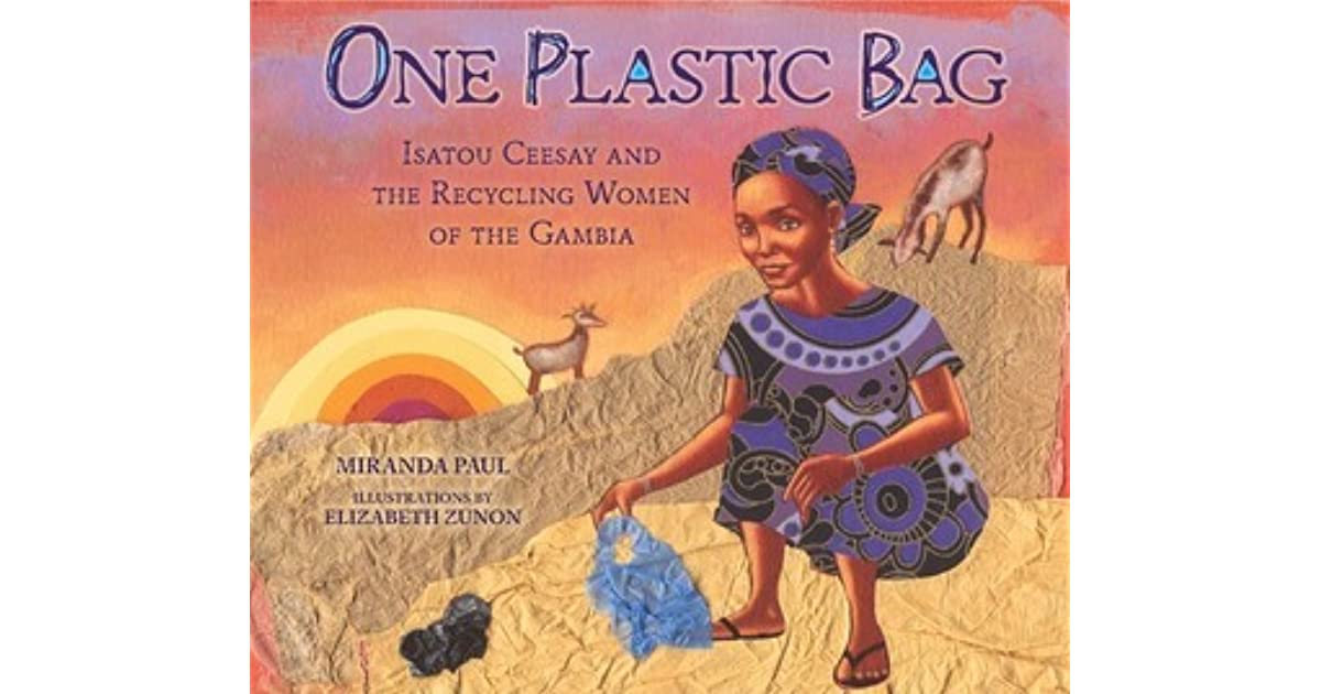 Quotes On Plastic Bags: One Plastic Bag: Isatou Ceesay And The Recycling Women Of
