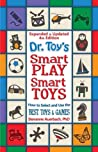 Dr. Toy's Smart Play/ Smart Toys by Stevanne Auerbach